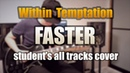 WITHIN TEMPTATION «FASTER» (GUITAR SOLO). Student's all tracks cover