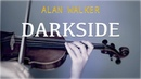 Alan Walker - Darkside for violin and piano (COVER)