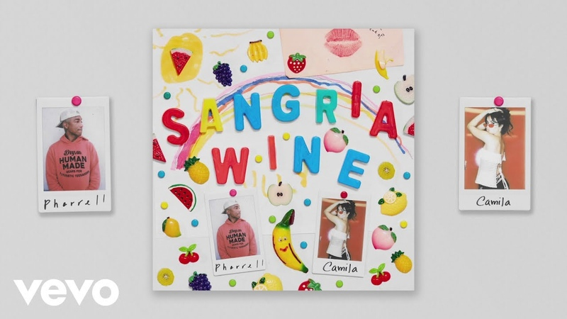 Pharrell Williams x Camila Cabello - Sangria Wine (2018 Official Audio)