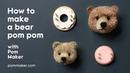 How to make a Pom Pom Bear