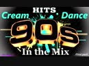 Cream Dance Hits of 90s - In the Mix - First Part Mixed by Geo_b