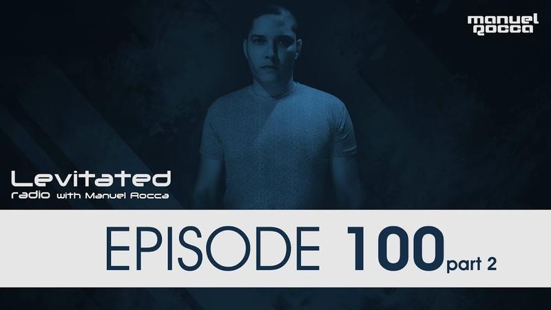 Manuel Rocca - Levitated Radio 100 (part 2)