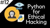 Python For Ethical Hacking - #12 - Building An Nmap Scanner - Part 2
