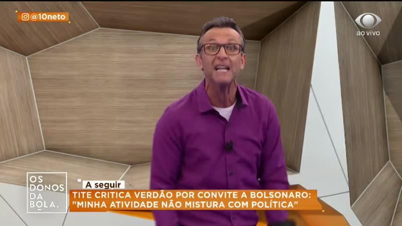 Neto critica Tite: Bolsonaro, vai pra cima deles!