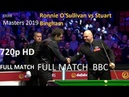 Ronnie O'Sullivan vs Stuart Bingham 720p 50 fps HD - (full match) Masters Snooker 2019