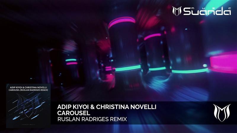 Adip Kiyoi Christina Novelli - Carousel (Ruslan Radriges Remix)