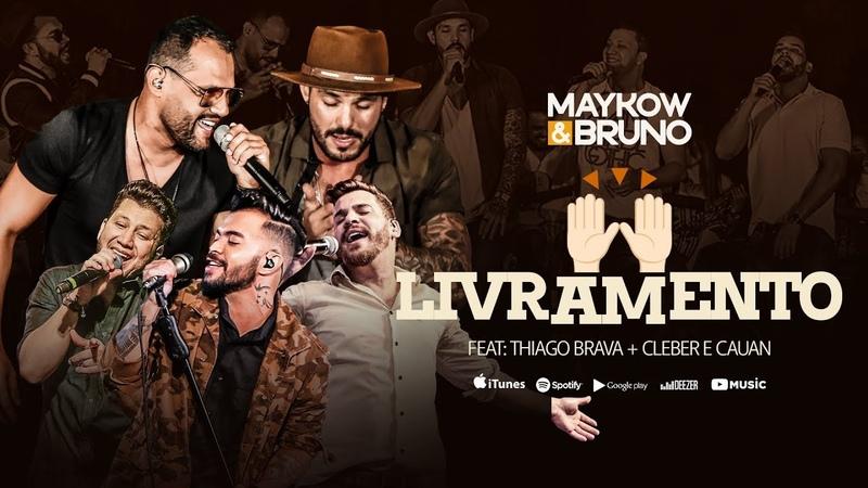 Maykow e Bruno feat. Thiago Brava e Cleber e Cauan - Livramento - DVD ao vivo em Goiânia