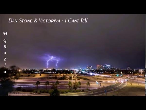 Dan Stone Victoriya - I Cant Tell
