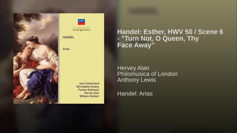 Handel Esther HWV 50 Scene 6 - Turn Not O Queen Thy Face Away
