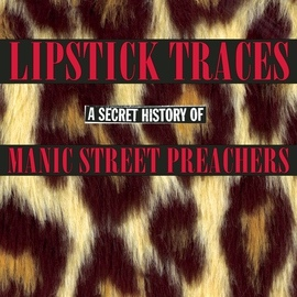 Manic Street Preachers альбом Lipstick Traces: A Secret History of Manic Street Preachers