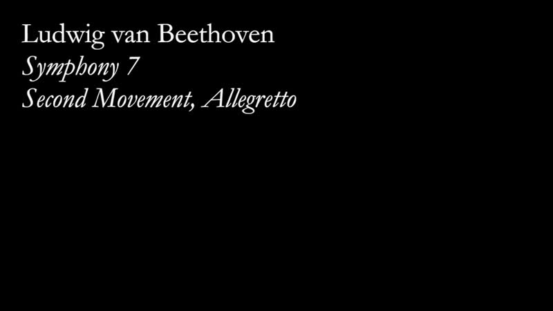 Beethoven, Symphony 7, Allegretto, mvt 2 NEW VERSION.mp4