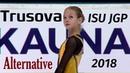 Alexandra TRUSOVA SP ISU JGP Kaunas 09 2018 Alternative