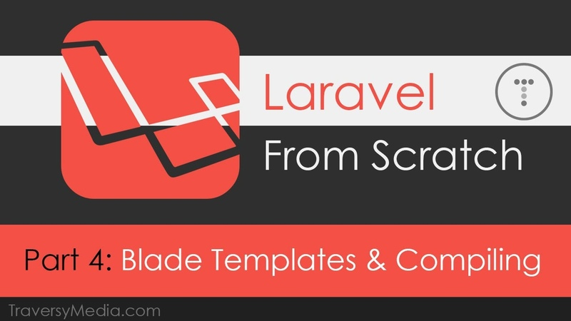 Laravel From Scratch [Part 4] - Blade Templating Compiling Assets