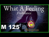 What A Feeling (Flashdance) with MELODY flutegirl.ca.M 125 ♫ for flute