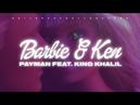 Payman feat King Khalil Barbie Ken Official Audio