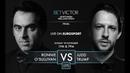 Snooker. Northern Ireland Open 2018. Judd Trump - Ronnie O'Sullivan. FINAL. 1 session HD