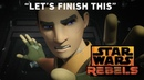 Star Wars Rebels Series Finale Sizzle Let's Finish This