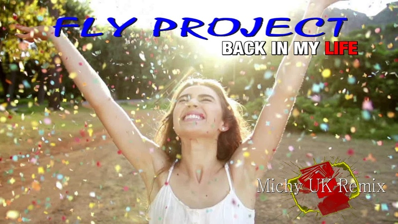 FLY PROJECT - BACK IN MY LIFE Micky UK Remix
