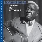 Leadbelly альбом The Essential Blue Archive: Diggin' My Potatoes