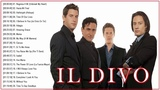 Il Divo Greatest Hits Full Album - Best Songs Of Il Divo