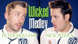 Wicked Medley - Peter Hollens &amp Nick Pitera