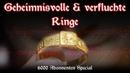 6000 Abonnenten Spezial Bizarre Fälle von geheimnisvollen verfluchten Ringen