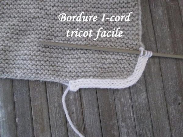 TUTO BORDURE I-CORD TRICOT FACILE Border i-cord knitting BORDE I-CORD TEJER DOS AGUJAS