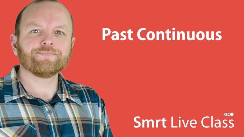 Past Continuous - Smrt Live Class with Mark 19