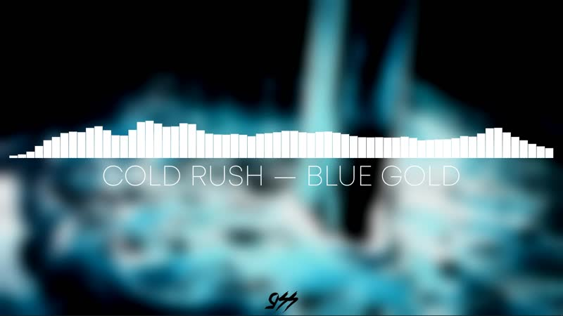 [MBA/955] Cold Rush — Blue Gold