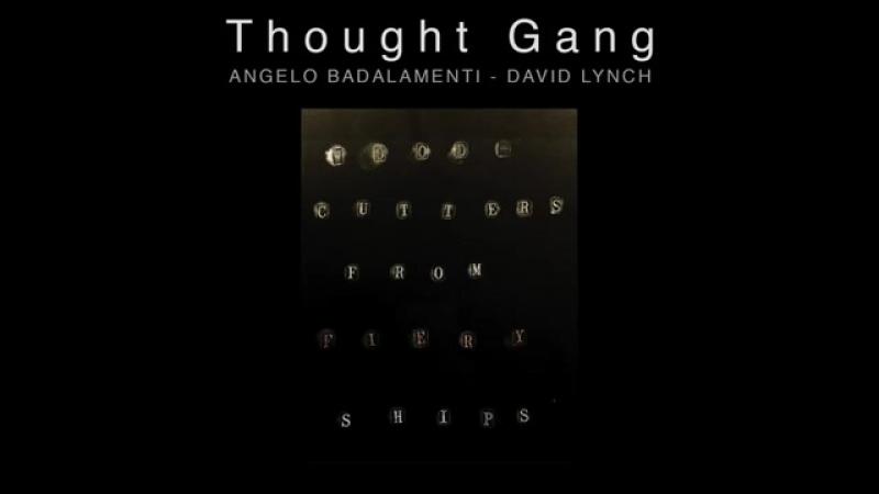 Thought Gang (David Lynch Angelo Badalamenti) — Woodcutters From Fiery Ships