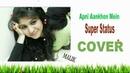 Super Status Apni Aankhon Mein (COVER) Malik Akhtar