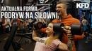 Big Majk Podryw na siłowni Forma na 6 tyg do zawodów KFD