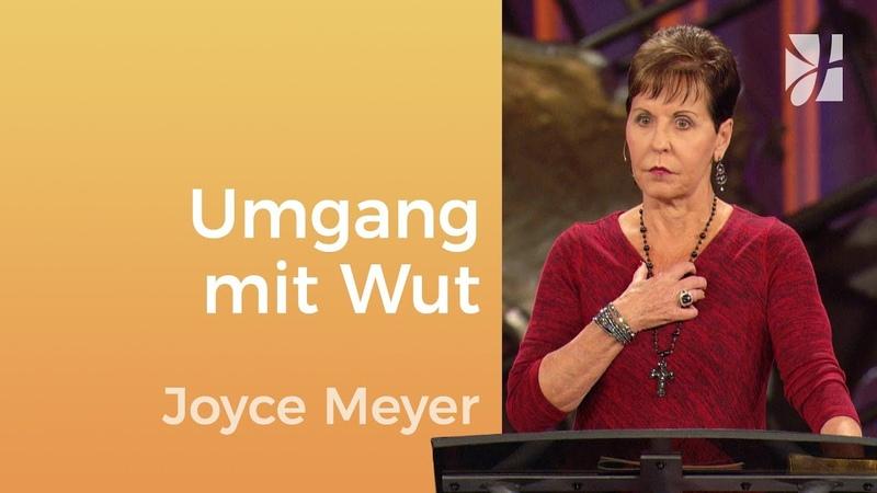 Wie gehst du mit deiner Wut um – Joyce Meyer – Seelische Schmerzen heilen