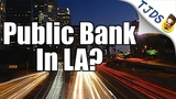 Los Angles Votes On Public Bank This Tuesday