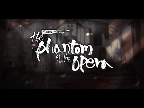 MazM: The Phantom of the Opera Kickstarter Trailer
