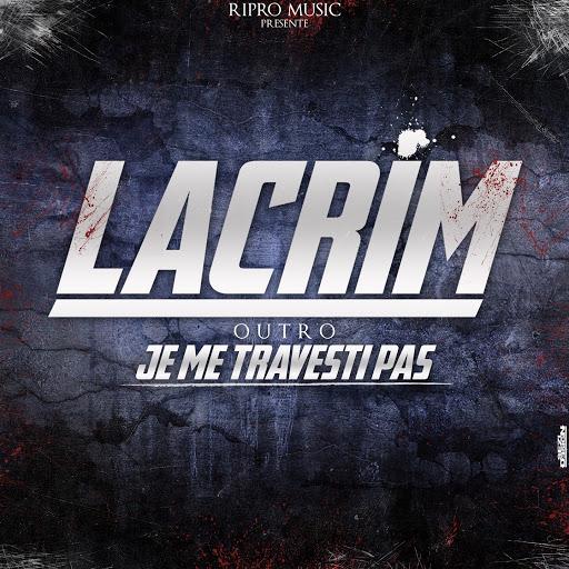 LACRIM TOUJOURS LE MEME