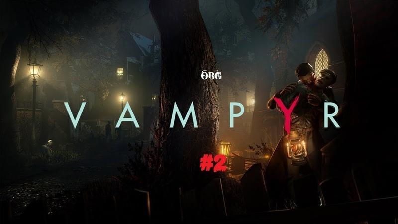 Vampyr part 2