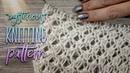 Вяжем Загадочный УЗОР СПИЦАМИ / Mysterious knitting pattern