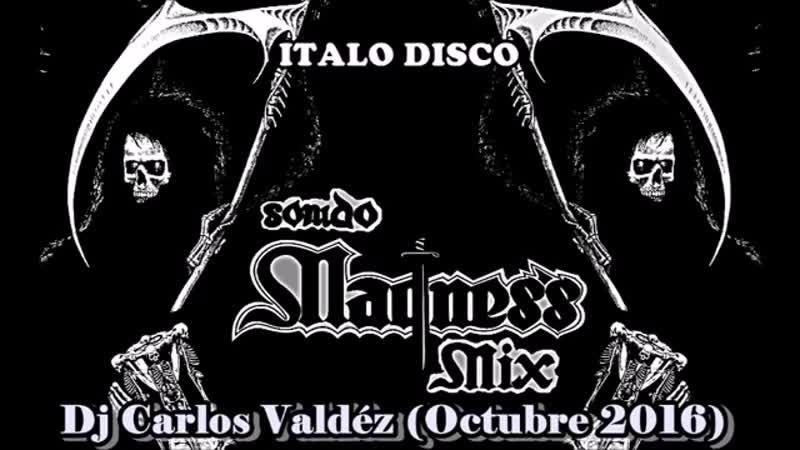 Italo Disco - Dj Carlos Valdez (octubre 2016)