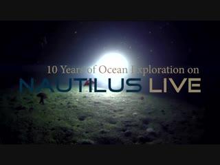 10 Years of Ocean Exploration on E-V Nautilus - Nautilus Live