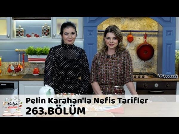Pelin Karahanla Nefis Tarifler 263. Bölüm   19 Aralık 2018
