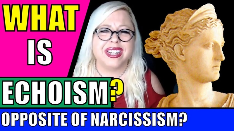 Echoism: The Opposite of Narcissism (Narcissistic Personality Disorder)