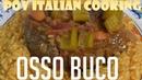 Osso Buco - POV Italian Cooking Episode 107