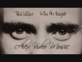 Phil collins - in the air tonight [alex video music]
