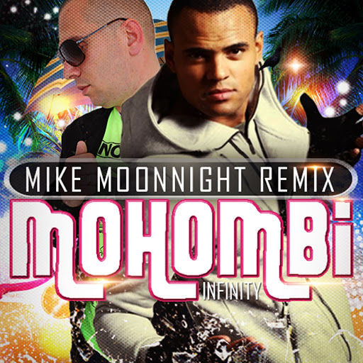 Mohombi альбом Infinity (Mike Moonnight Remix)