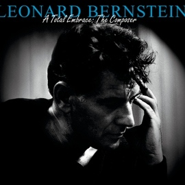 Leonard Bernstein альбом Leonard Bernstein - A Total Embrace: The Composer