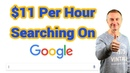 Make $11 An Hour Searching On Google - Get Paid To Search Google For Beginners