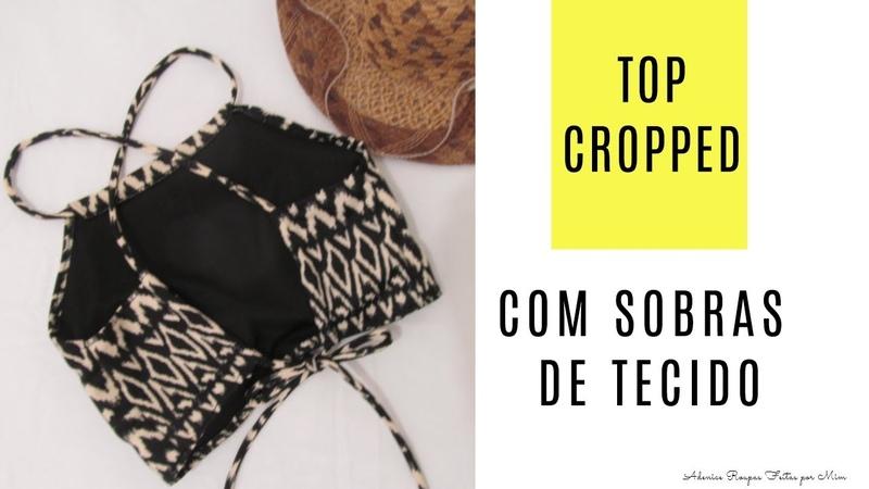 Topcropped com sobras de tecido - Roupas Feitas por Mim