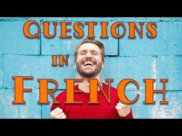 Asking questions in French | For beginners (A2)
