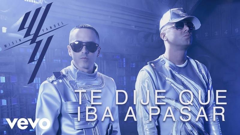 Wisin Yandel - Te Dije Que Iba a Pasar (Audio)